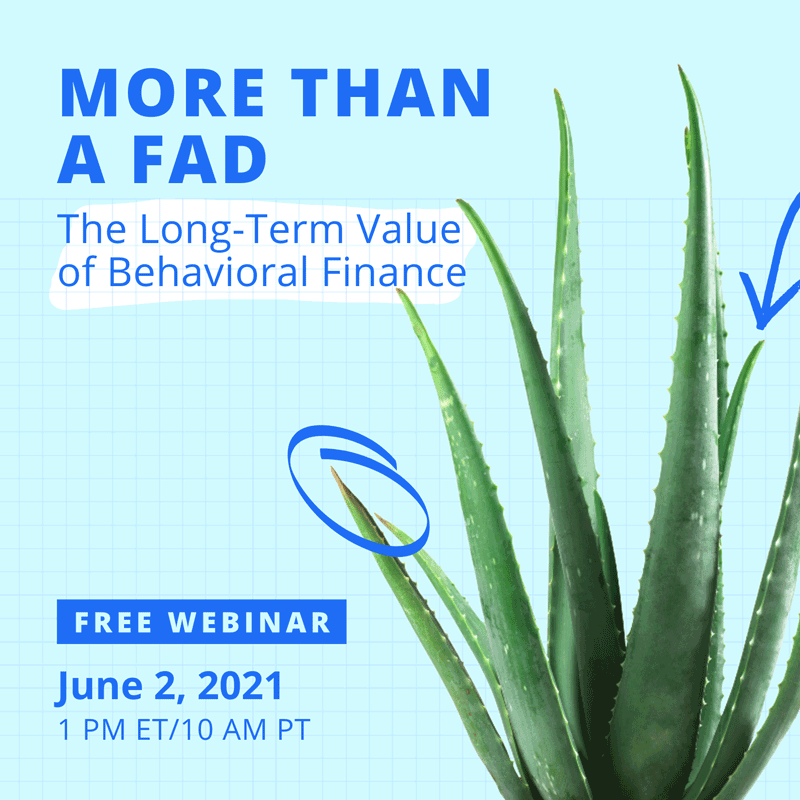 Free Virtual Event: More Than a Fad: The Long-Term Value of Behavioral Finance
