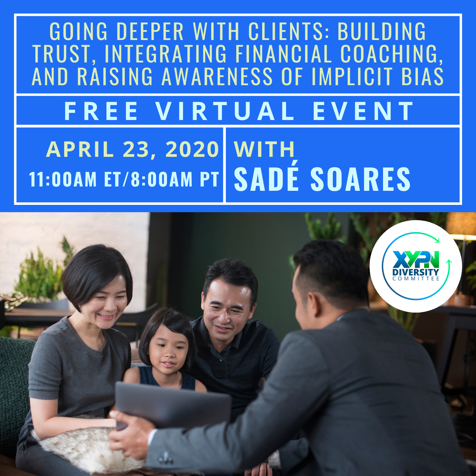 Free Virtual Event - Going Deeper with Clients: Building Trust, Integrating Financial Coaching, and Raising Awareness of Implicit Bias on April 23 at 11:00 am ET/8:00 am PT