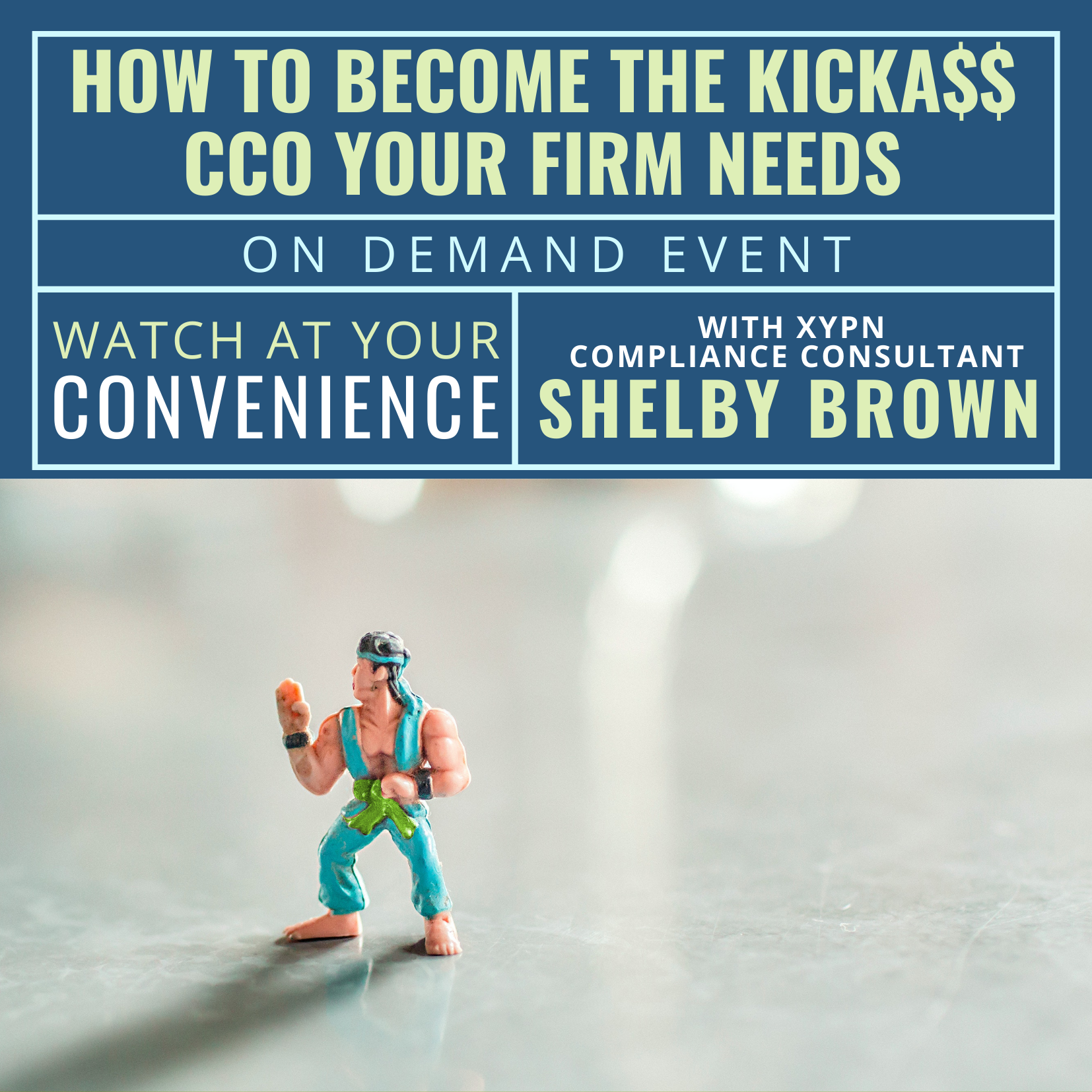 Free On Demand Event: How to Become the Kicka$$ CCO Your Firm Needs
