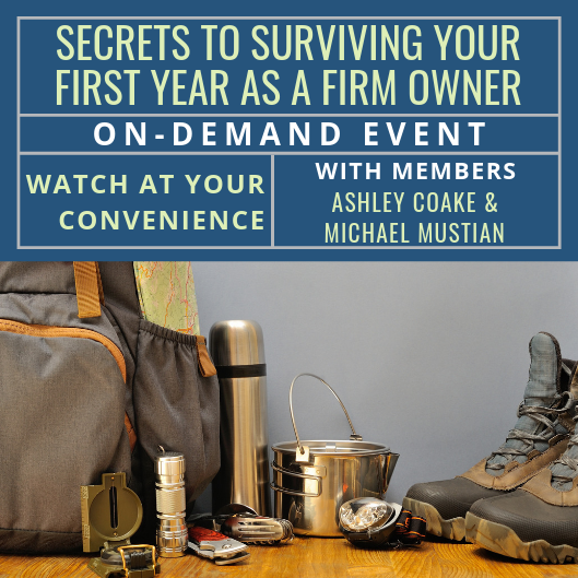 On-Demand Event: Secrets to Surviving Your First Year as a Firm Owner