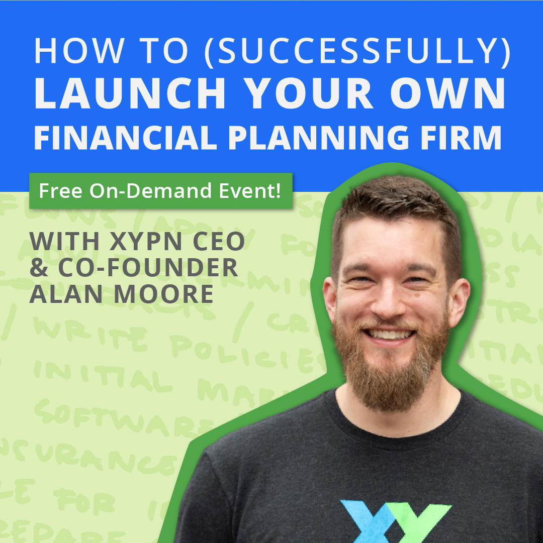 How to (Successfully) Launch Your Own Financial Planning Firm Free On-Demand Event